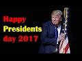 Presidents day 2017! happy presidents day 2017! 1st President day 4 Trump