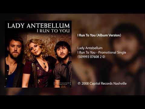 Lady Antebellum - I Run To You (Album Version)
