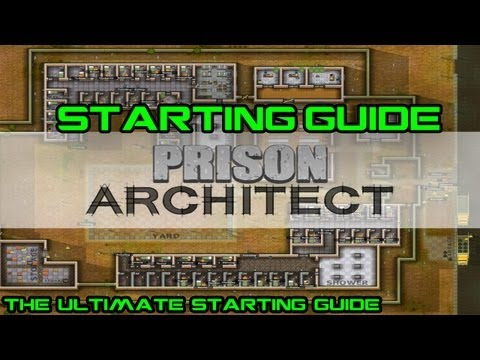 Prison Architect: Starting Guide (Basic Starting Guide!)
