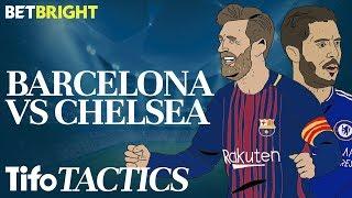 Can Chelsea Stop Barcelona? | Champions League Tactics
