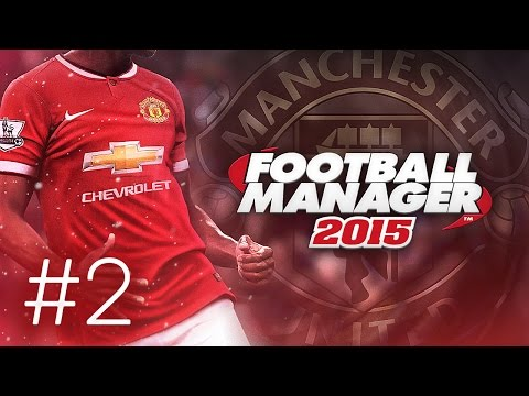 Manchester United Career Mode #2 - Football Manager 2015 Let's Play - Transfers + First Game