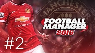 Manchester United Career Mode #2 - Football Manager 2015 Let