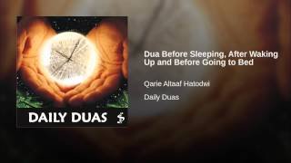 Dua Before Sleeping, After Waking Up and Before Going to Bed