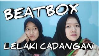 Download LELAKI CADANGAN - T2 BEATBOX COVER