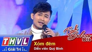 thvl  tinh bolero 2016 - tap 6 xom dem - dien vien quy binh