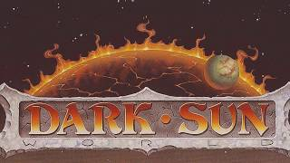 Dark Sun Introduction:  The World of Athas