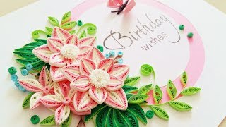 Paper Quilling Flower Card Design // Quilling Birthday Card // Card Design