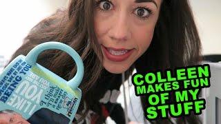 Colleen Makes Fun of My Stuff