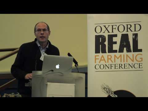 Opening Plenary Oxford Real Farming Conference 2017