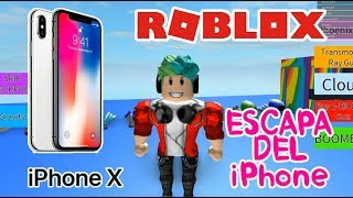 IPhone X en Roblox | ESCAPA DEL IPHONE X | Roblox Obby Capitulo 7