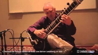 Concierto de música clásica de India con Steven Landsberg en Sitar