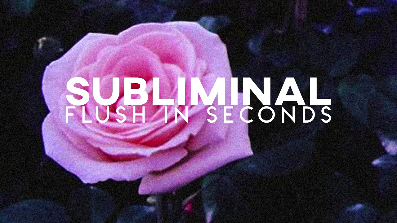 Subliminal Flush in Seconds | FLUSH | Luminals