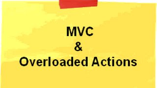 Can we overload MVC Action methods ? ( MVC interview questions)