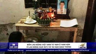 4 người Việt Nam tử nạn ở Nam Hàn vì lao động quá sức và tai nạn giao thông