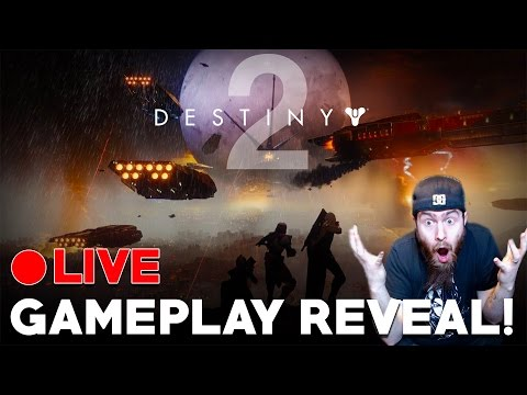 Destiny 2 Gameplay LIVE Reveal! - Destiny 2 Livestream REACTION!