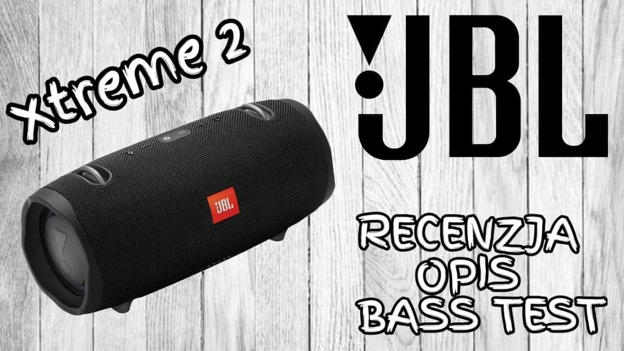 JBL Xtreme 2 Recenzja Opis Bass Test Oficjalny Trailer