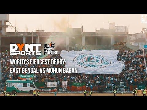 DYNT SPORTS: WORLD'S MOST DANGEROUS DERBY | EAST BENGAL VERSUS MOHUN BAGAN