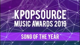 [KPOPSOURCE MUSIC AWARDS 2019] NOMINATIONS - SONG OF THE YEAR