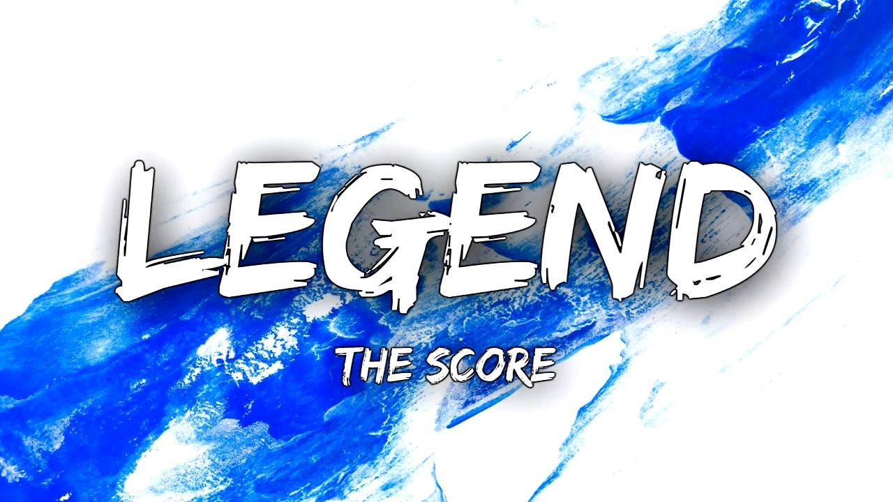Download The score - Legend (Lyrics)