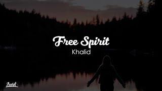 Khalid - Free Spirit (Lyrics / Lyric Video)