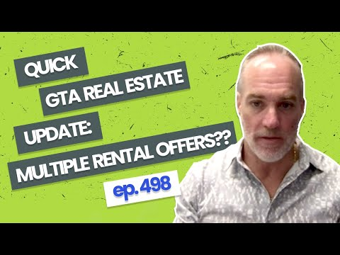 Quick GTA Real Estate Update: Multiple Rental Offers??