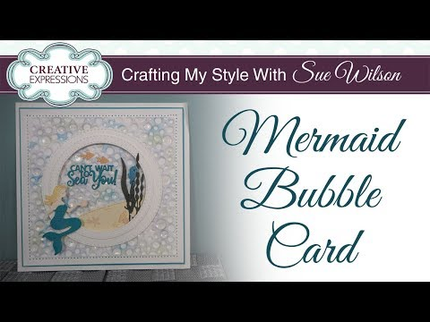 Mermaid Bubble Card | Crafting My Style with Sue Wilson