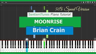 Moonrise - Piano Tutorial 50% Speed - Brian Crain