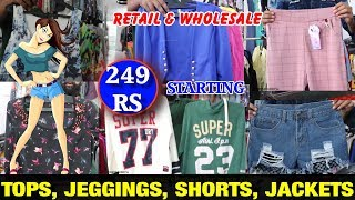 249 Rs Starting price- Tops, jackets, Blazer, Jeggings, shorts pants\\ Hyderabad