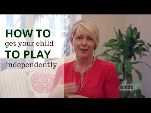 How To Get Your Child to Play Independently - Q&A With Dana