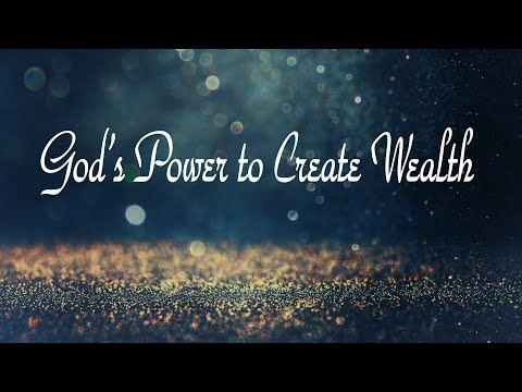 Session 1 - God's Power to Create Wealth