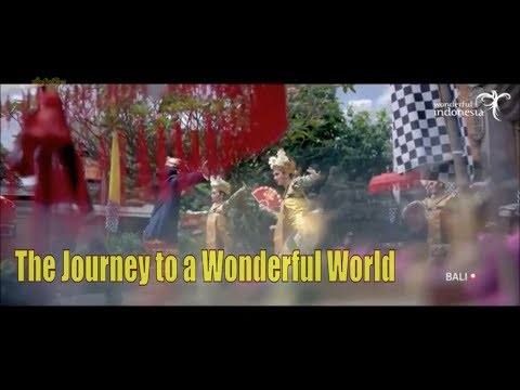 Wonderful Indonesia - The Journey To A Wonderful World