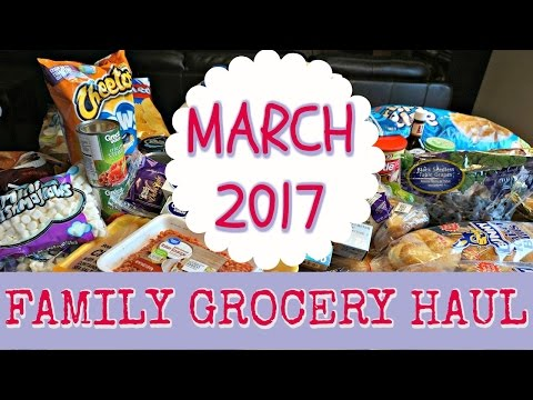 FAMILY GROCERY HAUL - MARCH 2017 🍅