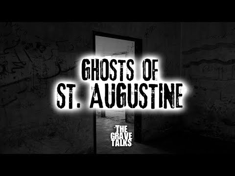 The Ghosts Of St. Augustine | Haunted Places & Haunted Cities