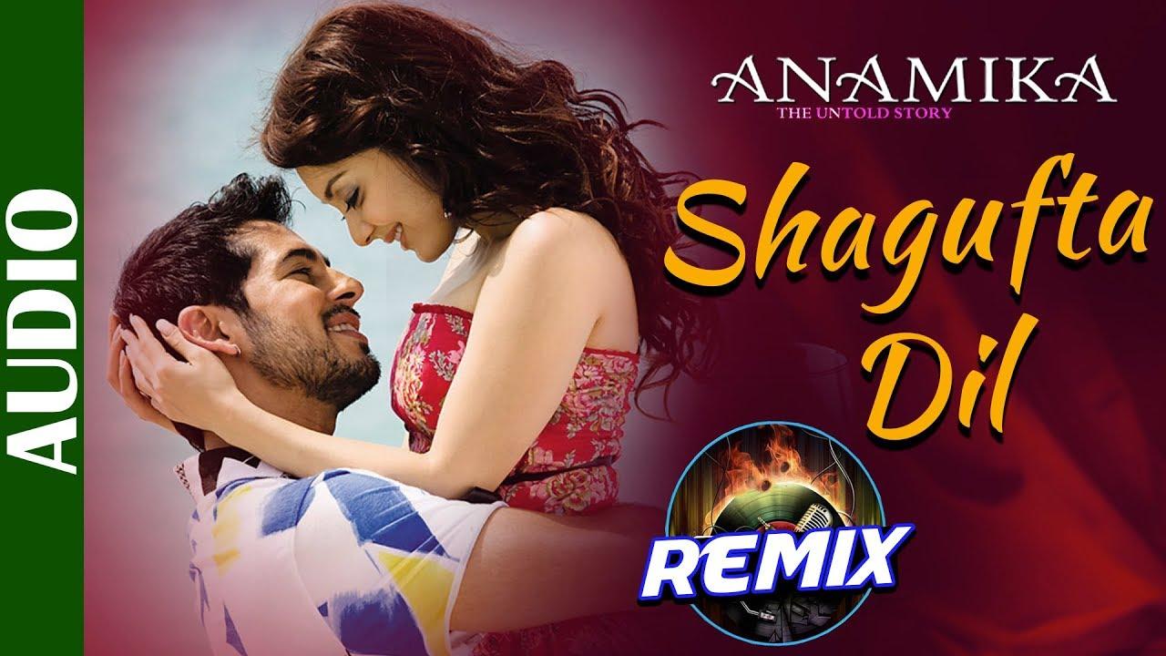 Download SHAGUFTA DIL - Remix   ANAMIKA - The Untold Story   Shaan   Dino Morea & Minissha   Best hindi Songs