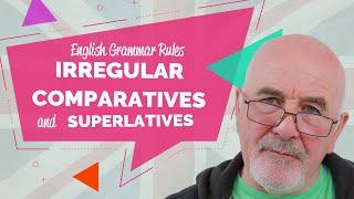 Irregular Comparatives and Superlatives in English