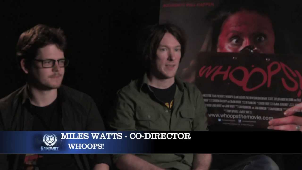 Miles Watts Tony Hipwell Director Interview Whoops