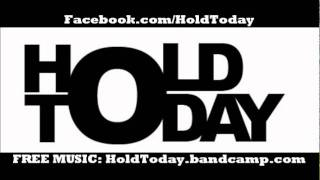 Hold Today - These Lonely Streets