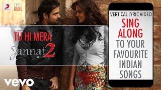 Tu Hi Mera - Jannat 2|Official Bollywood Lyrics|Shafqat Amanat Ali