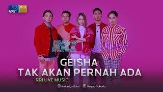 Download Lagu Geisha - Tak Akan Pernah Ada Live At RRI Live Music mp3