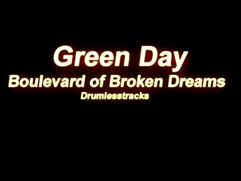 Green Day - Boulevard of Broken Dreams [Drumlesstrack]