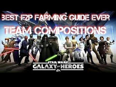 Best F2P Farming Guide:  Team Compositions  Star Wars Galaxy of Heroes