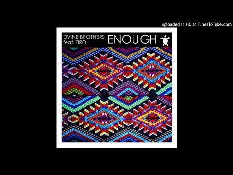 Dvine Brothers - Enough (feat. Tiro) (Ritual Mix)