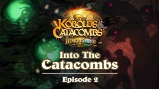 Hearthstone: Into The Catacombs Episode 2