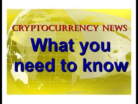 Cryptocurrency News:  What you need to know (Episode 110)