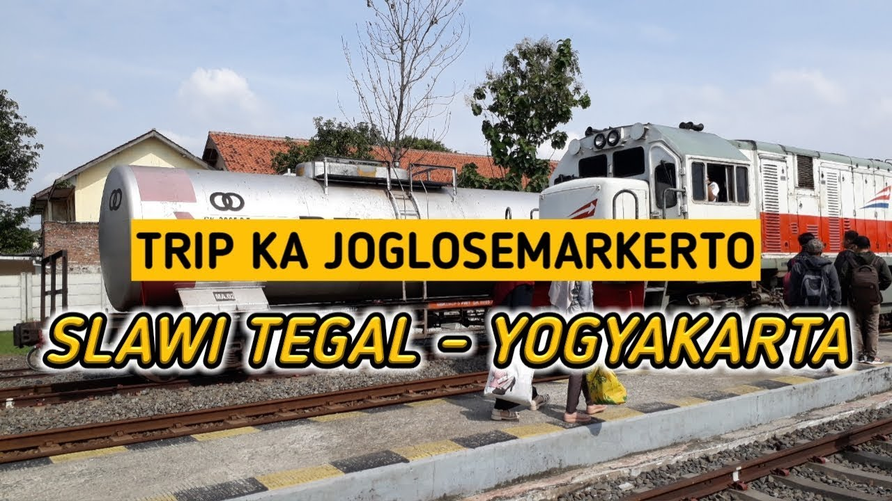 Trip Report Ka Joglosemarkerto Slawi Tegal Yogyakarta