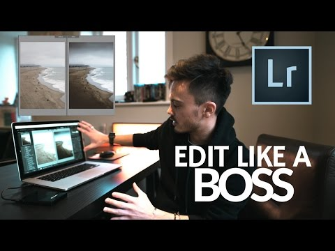 How to Edit Like A BOSS in LIGHTROOM
