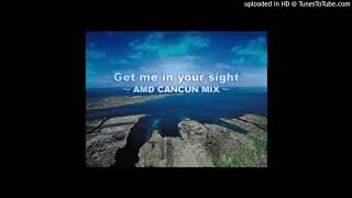Get me in your sight (AMD CANCUN MIX) / SYMPHONIC DEFOGGERS with 1479