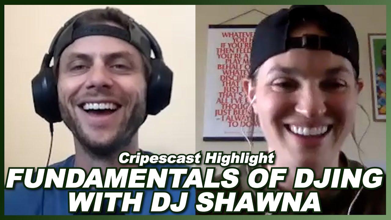 Fundamentals of DJing with DJ Shawna – Cripescast Highlight