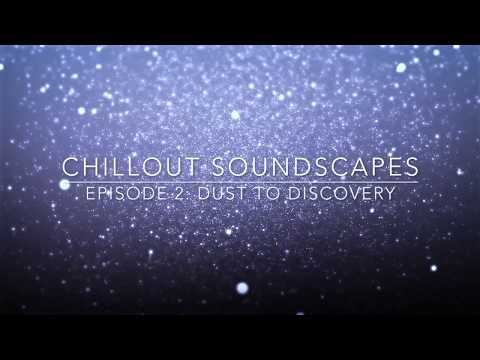 Chill music - 002 Dust to Discovery