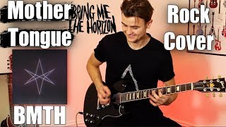 Mother Tongue - But it is a Rock Song - Bring Me The Horizon | Electric Rock Guitar Cover